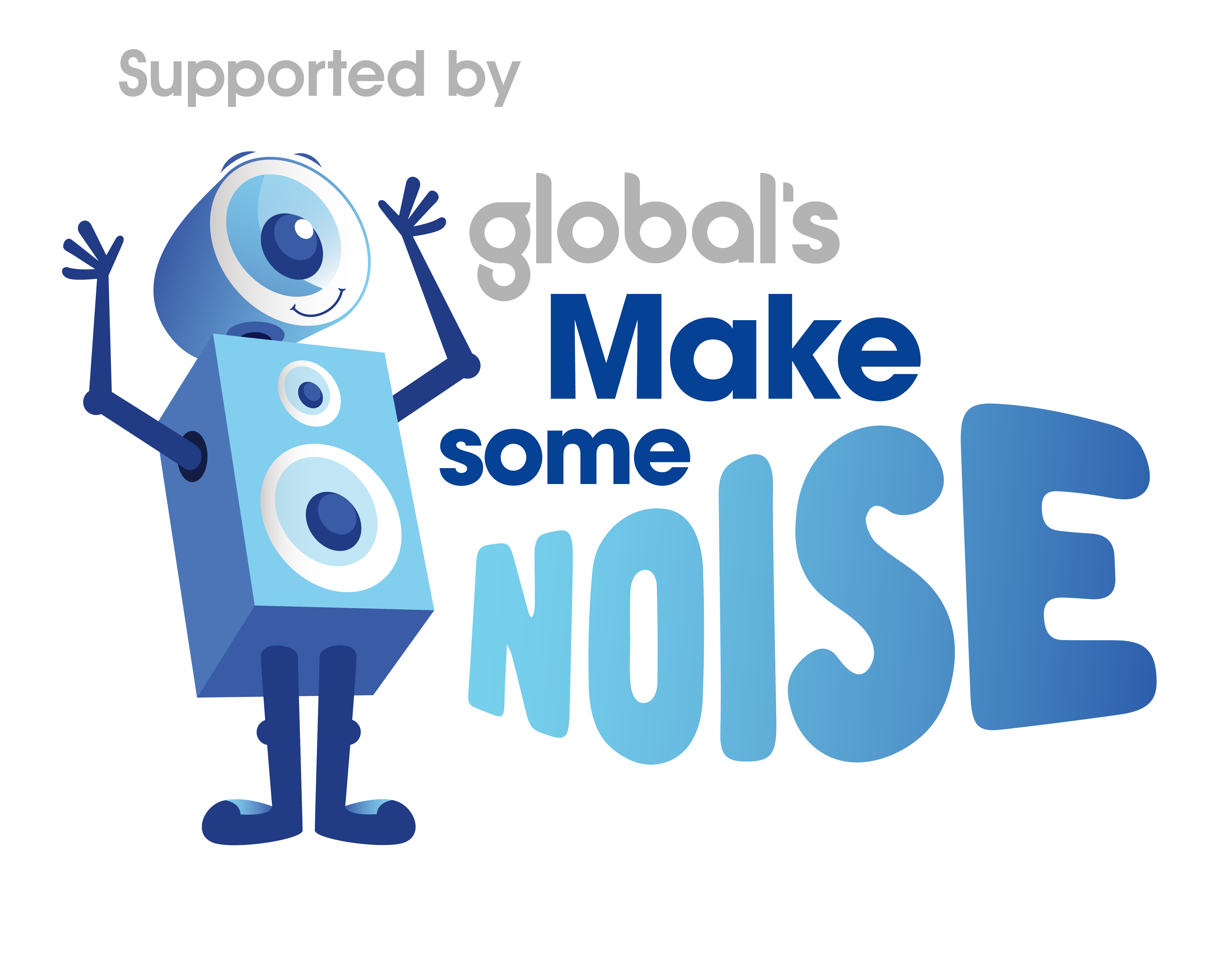 Supported by Global's Make Some Noise